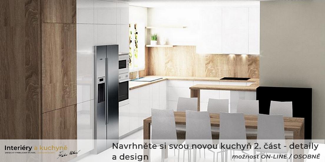 Navrhněte si svou novou kuchyň 2. část - detaily a design